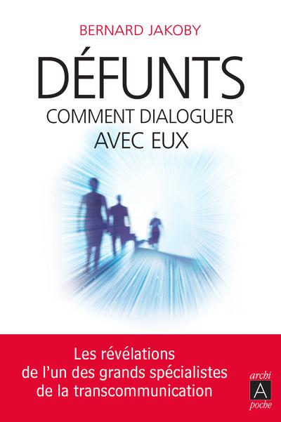 DEFUNTS. COMMENT DIALOGUER AVEC EUX