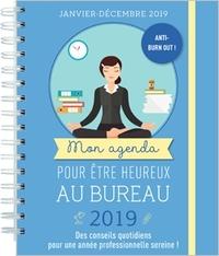 MON AGENDA POUR ETRE HEUREUX AU BUREAU 2019