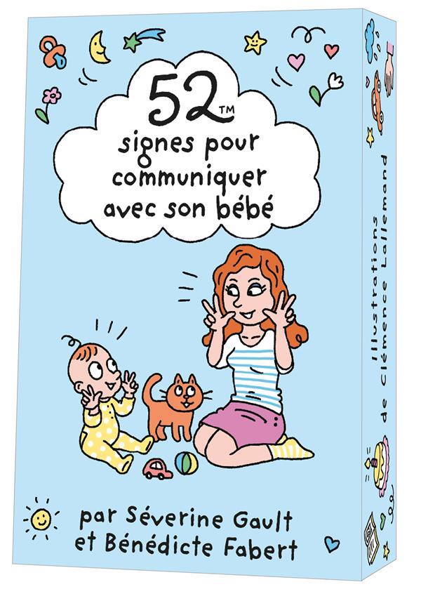 52 SIGNES POUR COMMUNIQUER AVEC SON BEBE