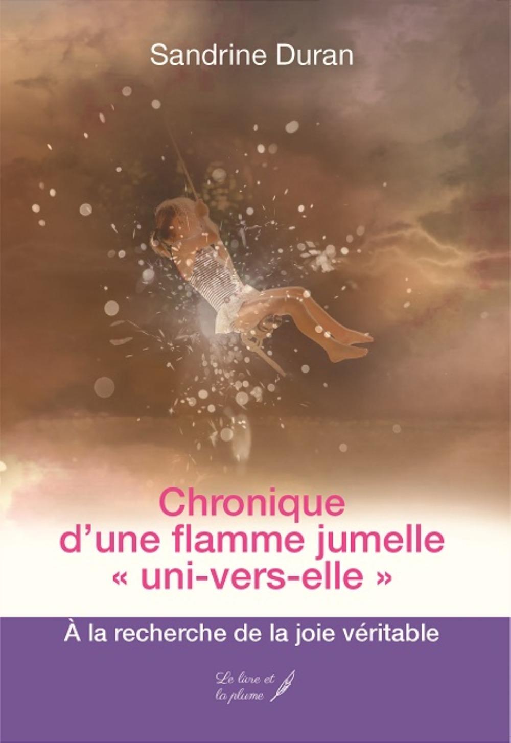 CHRONIQUE D UNE FLAMME JUMELLE UNI-VERS-ELLE