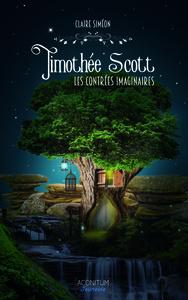 TIMOTHEE SCOTT - LES CONTREES IMAGINAIRES