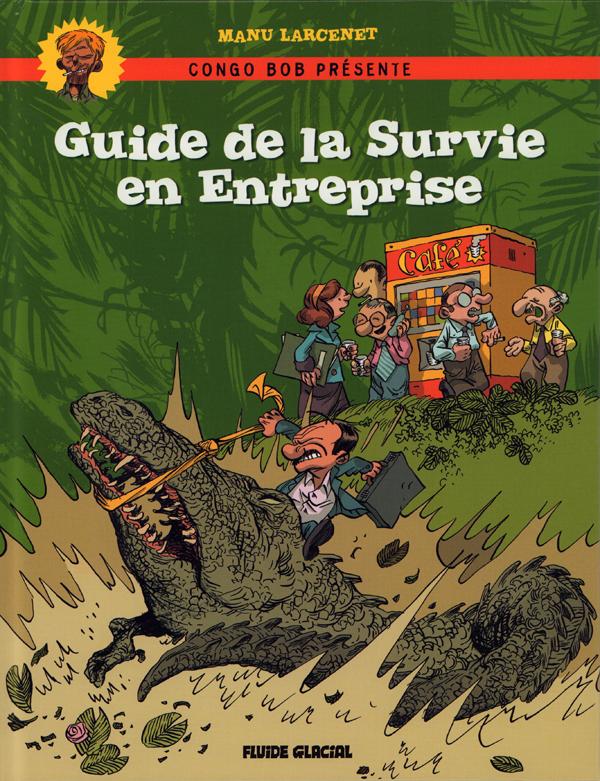 GUIDE DE SURVIE EN ENTREPRISE NOUVELLE EDITION (LE)