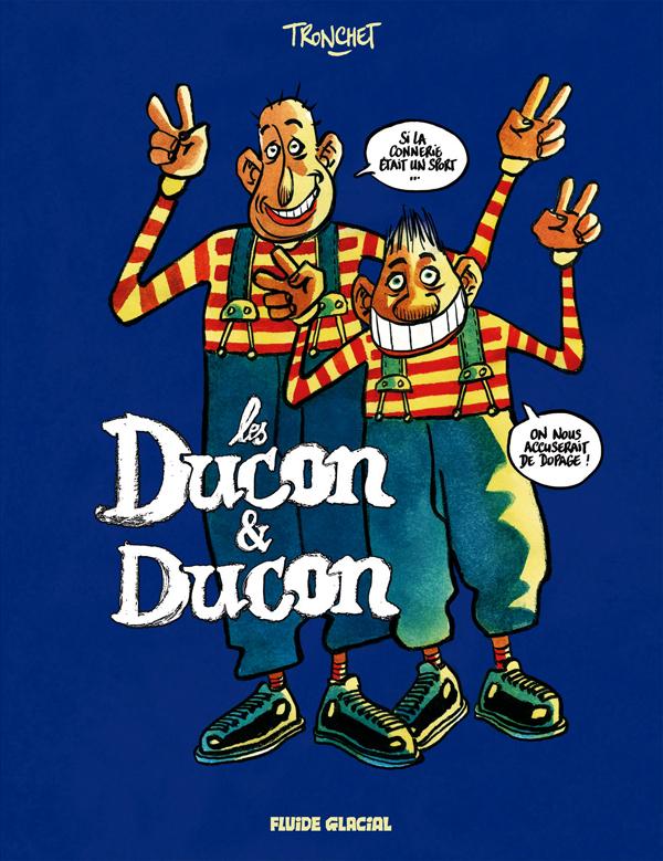 DEUX CONS - TOME 2 - LES DUCON & DUCON