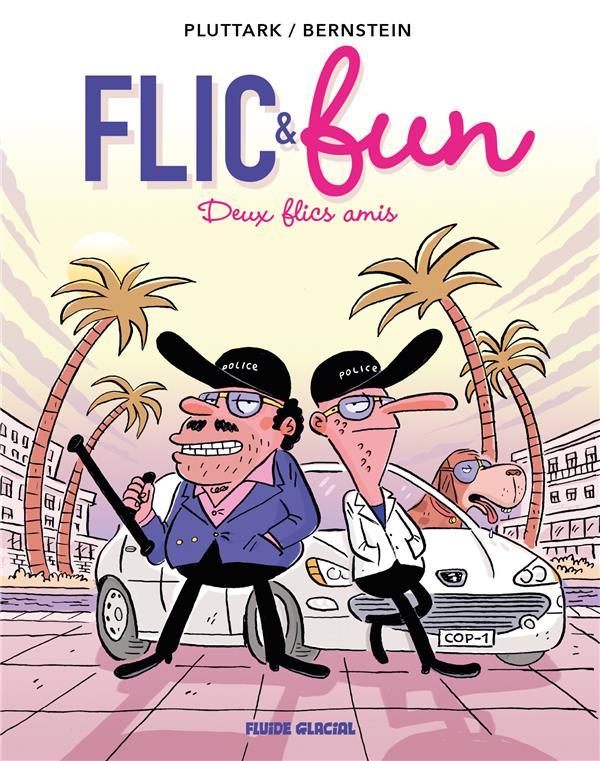 FLIC & FUN - TOME 2 - DEUX FLICS AMIS