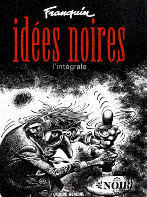 IDEES NOIRES INTEGRALE + AFFICHE FRANQUIN OFFERTE