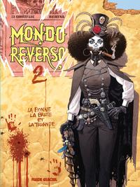 MONDO REVERSO - TOME 02 - LA BONNE, LA BRUTE ET LA TRUANDE