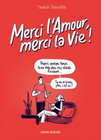 MERCI L'AMOUR, MERCI LA VIE - T01 - MERCI L'AMOUR, MERCI LA VIE !