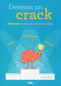 DEVENEZ UN CRACK - BOOSTER VOS CAPACITES D APPRENTISSAGE