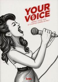 YOUR VOICE - LIBEREZ VOTRE VOIX ET CHANTEZ COMME UN PRO