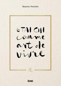 LE TAI CHI COMME ART DE VIVRE