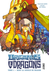 BRIGANDS ET DRAGONS, T1 : DANS LA GUEULE DU DRAGON