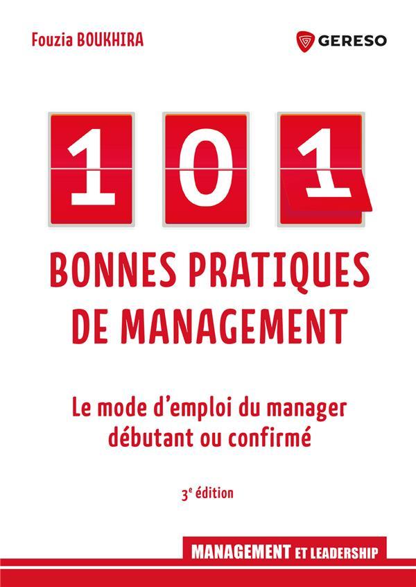101 BONNES PRATIQUES DE MANAGEMENT - LE MODE D'EMPLOI DU MANAGER DEBUTANT OU CONFIRME