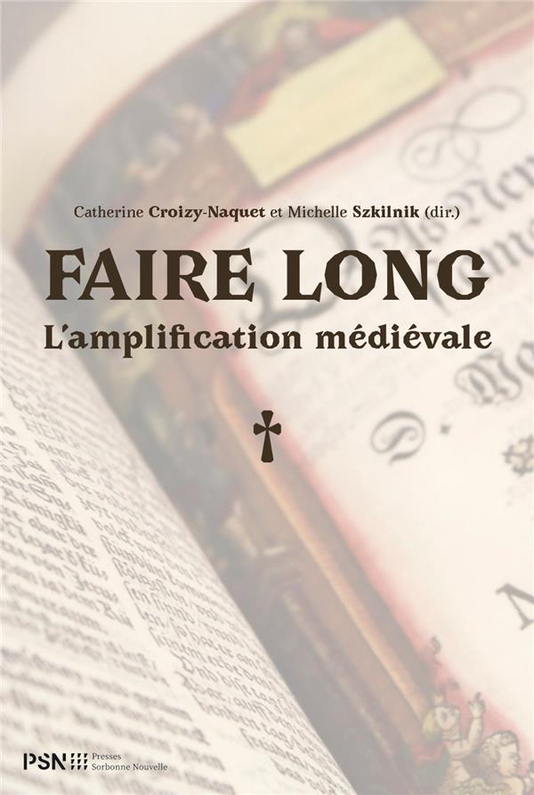 FAIRE LONG. L'AMPLIFICATION MEDIEVALE