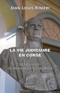 LA VIE JUDICIAIRE EN CORSE