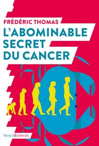 L'ABOMINABLE SECRET DU CANCER