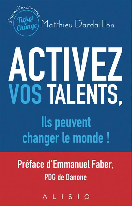 ACTIVEZ VOS TALENTS ILS PEUVENT CHANGER LE MONDE !