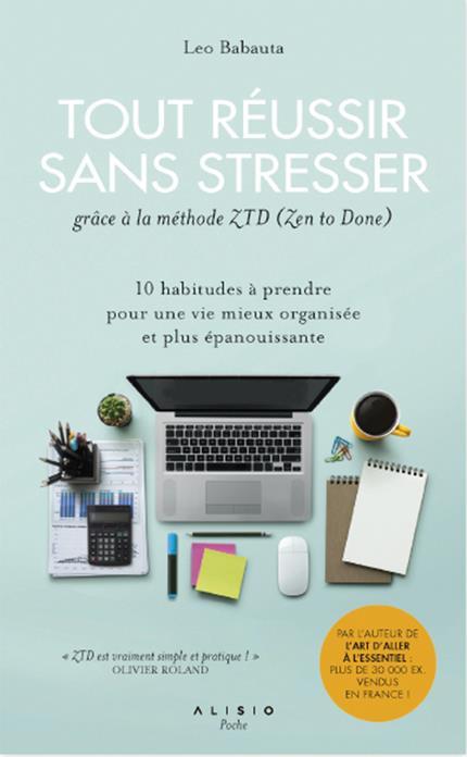 TOUT REUSSIR SANS STRESSER GRACE A LA METHODE ZTD (ZEN TO DONE)