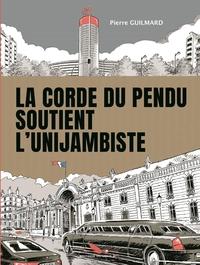 LA CORDE DU PENDU SOUTIENT L'UNIJAMBISTE