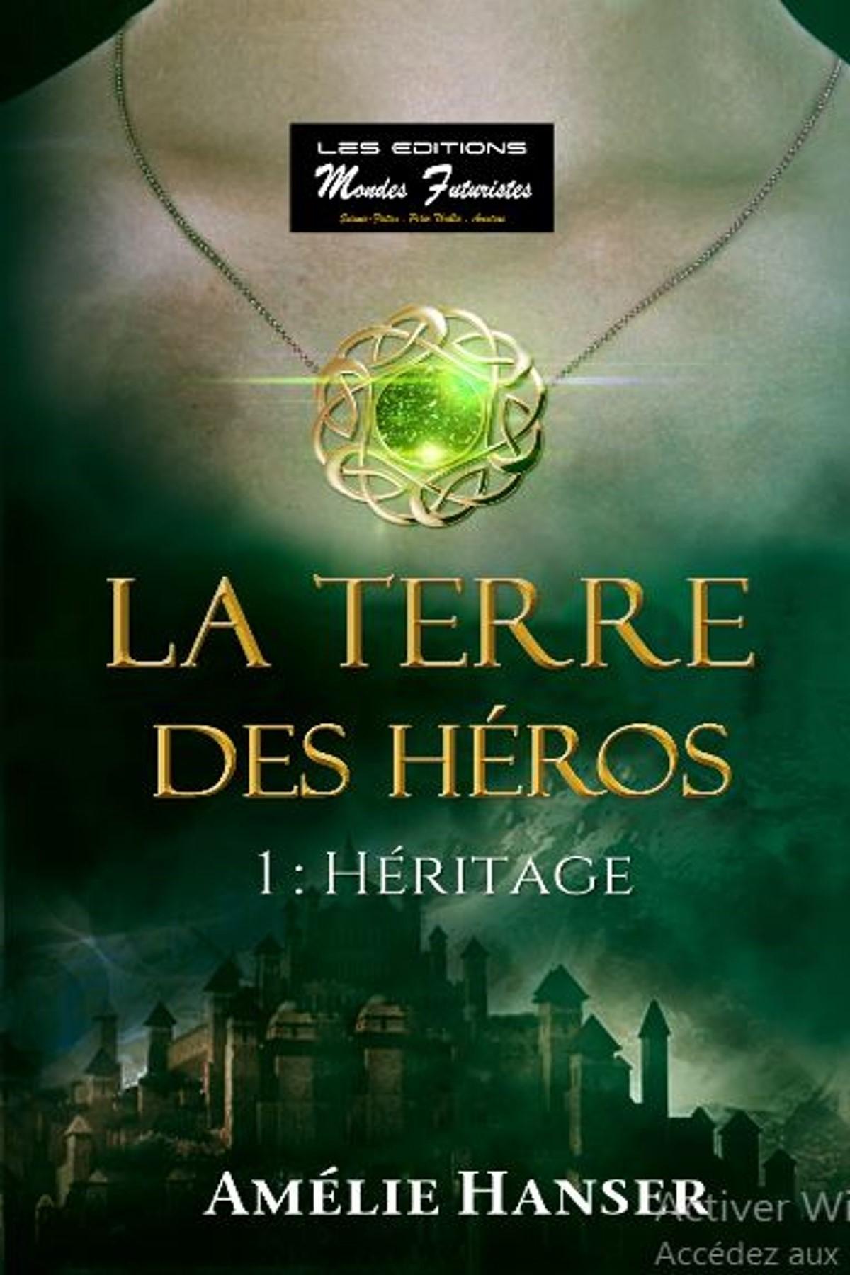 LE MONDE DES HEROS, HERITAGE, VOL. 1