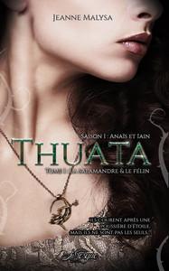 THUATA, SAISON 1 : ANAIS & IAIN - TOME 1 - LA SALAMANDRE & LE FELIN