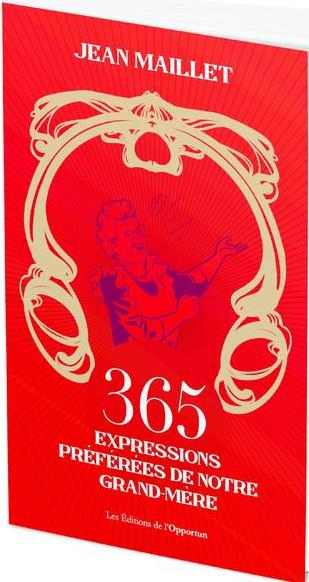 365 EXPRESSIONS DE NOS GRAND MERES
