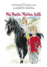 MOI MARTIN, MARTINE, KALTO