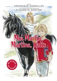 MOI MARTIN, MARTINE, KALTO - BD-ROMAN