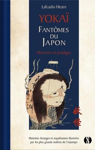 YOKAI - HISTOIRES DE FANTOMES DU JAPON - HISTOIRES ETRANGES ET INQUIETANTES ILLUSTREES PAR LES PLUS