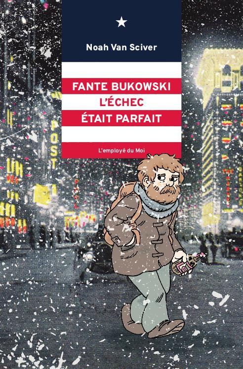 FANTE BUKOWSKI, L'ECHEC ETAIT PARFAIT