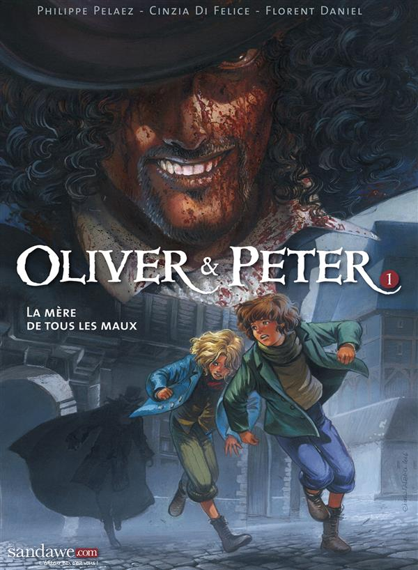 OLIVER & PETER T01 - LA MERE DE TOUS LES MAUX