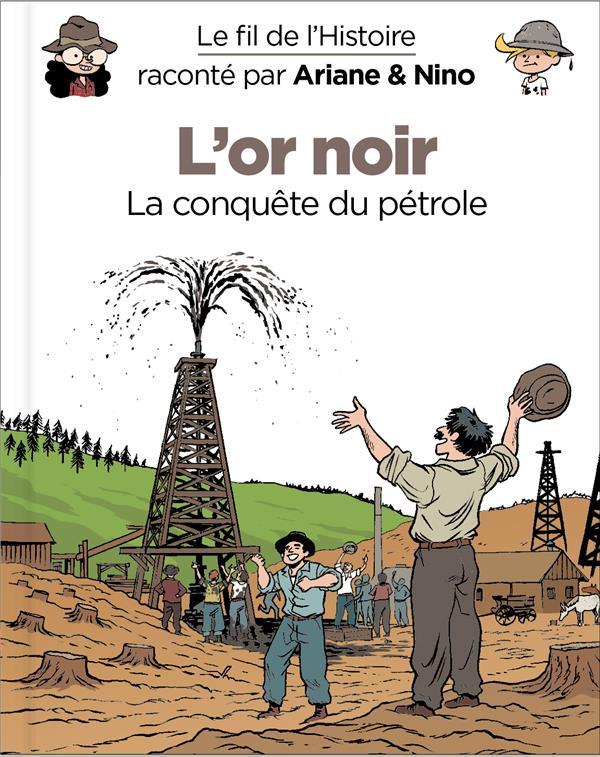 LE FIL DE L'HISTOIRE RACONTE PAR ARIANE & NINO - TOME 6 - L'OR NOIR