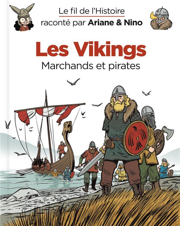 LE FIL DE L'HISTOIRE RACONTE PAR ARIANE & NINO - TOME 17 - LES VIKINGS