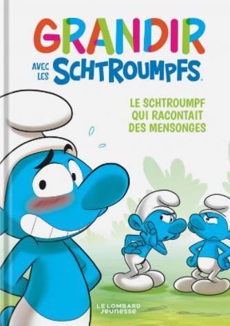 GRANDIR AVEC LES SCHTROUMPFS  - TOME 6 - LE SCHTROUMPF QUI RACONTAIT DES MENSONGES