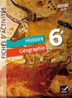HISTOIRE-GEOGRAPHIE 6E ED. 2016 - FICHES D'ACTIVITES