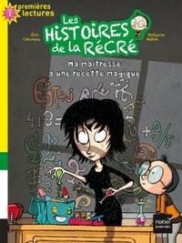 MA MAITRESSE A UNE RECETTE MAGIQUE - LES HISTOIRES DE LA RECRE - T2
