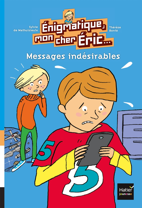 ENIGMATIQUE MON CHER ERIC - 1 - MESSAGES INDESIRABLES