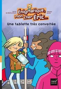 ENIGMATIQUE MON CHER ERIC - 2 - UNE TABLETTE TRES CONVOITEE
