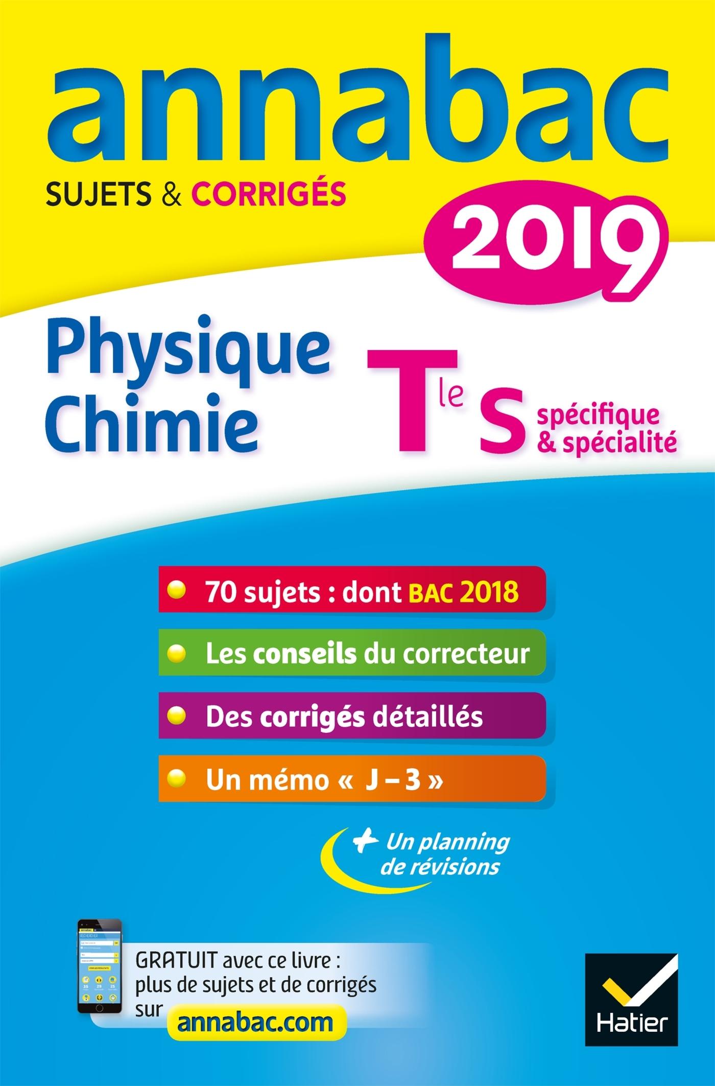 12 - ANNALES ANNABAC 2019 PHYSIQUE-CHIMIE TLE S - SUJETS ET CORRIGES DU BAC  TERMINALE S