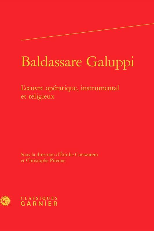 BALDASSARE GALUPPI - L'OEUVRE OPERATIQUE, INSTRUMENTAL ET RELIGIEUX