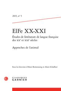 ELFE XX-XXI. 2015, N  5 - ETUDES DE LITTERATURE DE LANGUE FRANCAISE DES XXE ET X