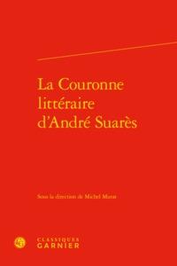 LA COURONNE LITTERAIRE D'ANDRE SUARES