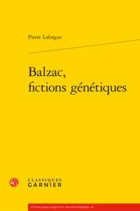 BALZAC, FICTIONS GENETIQUES