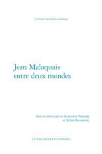 JEAN MALAQUAIS ENTRE DEUX MONDES