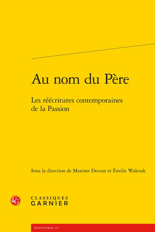 AU NOM DU PERE - LES REECRITURES CONTEMPORAINES DE LA PASSION