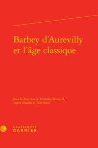 BARBEY D'AUREVILLY ET L'AGE CLASSIQUE
