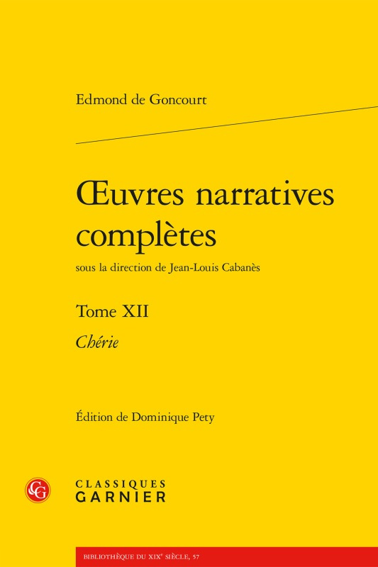 OEUVRES NARRATIVES COMPLETES. TOME XII - CHERIE