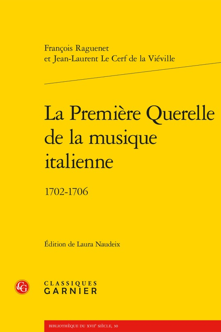 LA PREMIERE QUERELLE DE LA MUSIQUE ITALIENNE - 1702-1706