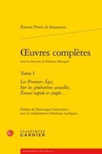 OEUVRES COMPLETES. TOME I - LES PREMIERS AGES, SUR LES GENERATIONS ACTUELLES, EN - LES PREMIERS AGES