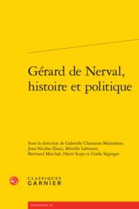 GERARD DE NERVAL, HISTOIRE ET POLITIQUE