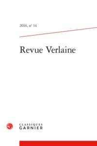 REVUE VERLAINE 2016, N  14 - VARIA